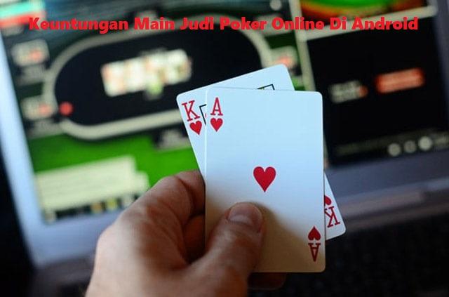 Keuntungan Main Judi Poker Online Di Android
